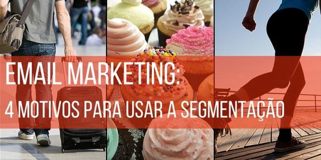 Email Marketing: 4 Motivos Para Usar A Segmentação (Seu ROI Vai Aumentar)
