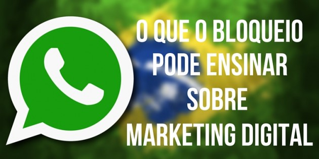 Como o Bloqueio do Whatsapp Pode Te Ajudar no Marketing Digital