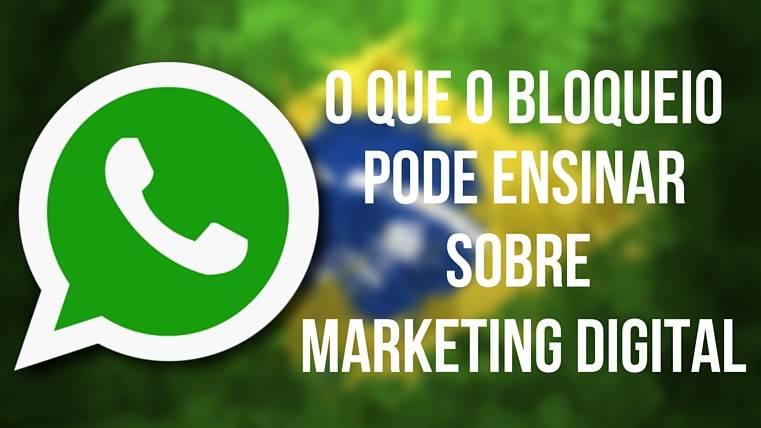 Como o Bloqueio do Whatsapp Pode Te Ajudar no Marketing Digital