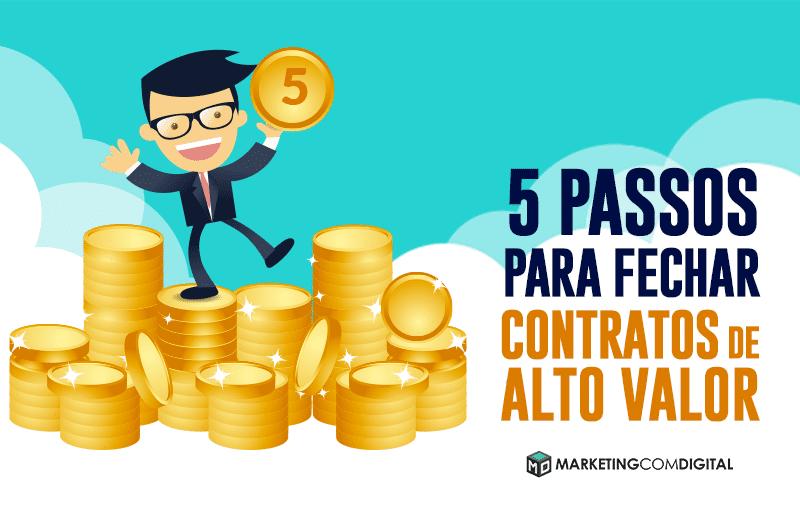5 passos para fechar contratos de alto valor