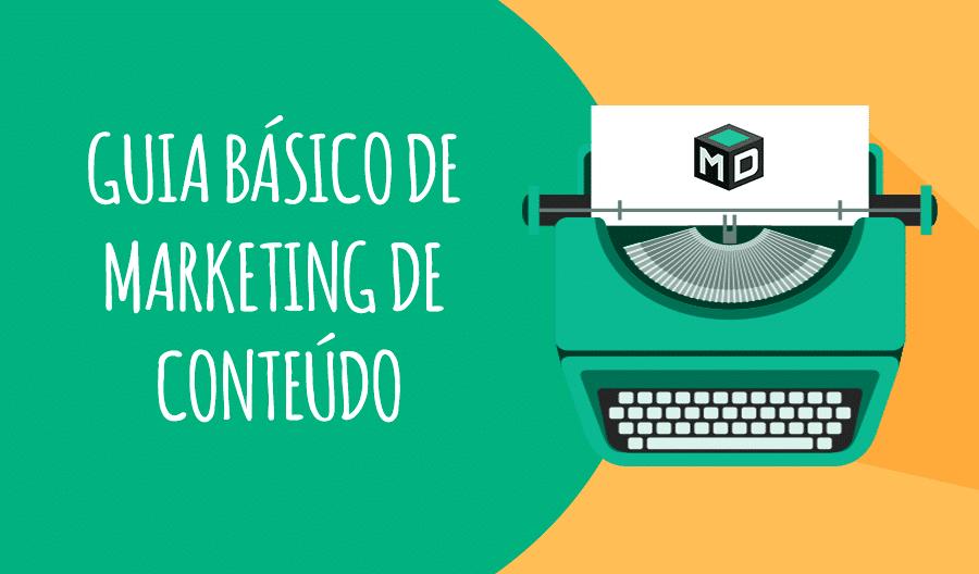 Guia básico de marketing de conteúdo: Os 6 elementos essenciais do conteúdo que vende