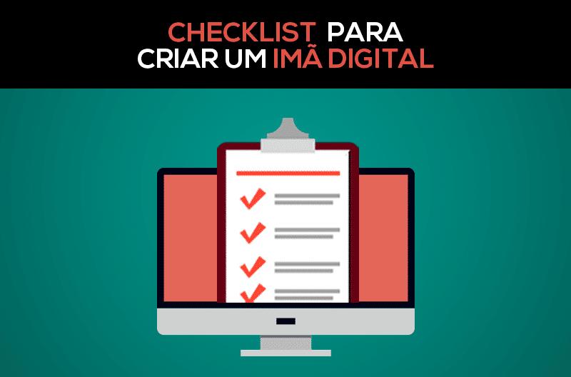 Checklist de 6 tópicos para criar um imã digital de alta conversão